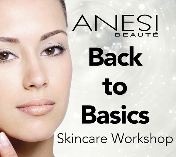 Anesi Back to Basics Skincare Workshop