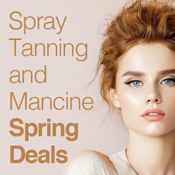 Spray Tanning & Mancine Spring Deals